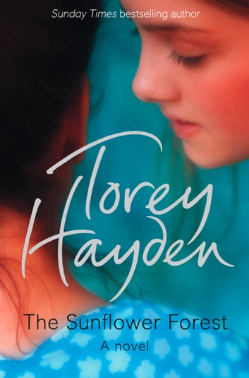 The Sunflower Forest ebook by Torey Hayden