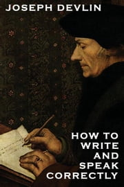 How to Write and Speak Correctly ebook by Devlin, Joseph