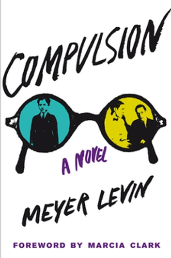 Compulsion - A Novel ebook by Meyer Levin
