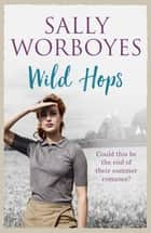Wild Hops ebook by Sally Worboyes