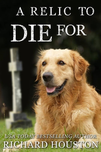 A Relic to Die For - Books To Die For ebook by Richard Houston