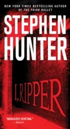 I, Ripper ebook by Stephen Hunter