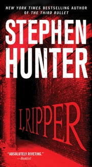 I, Ripper - A Novel ebook by Stephen Hunter