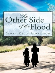 The Other Side of the Flood ebook by Sarah Kelly Albritton