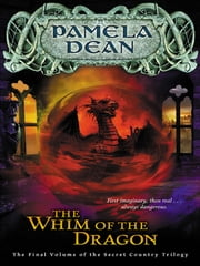 The Whim of the Dragon ebook by Pamela Dean
