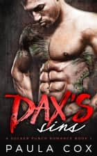 Dax's Sins: A Bad Boy MMA Fighter Romance - A Sucker Punch Romance, #2 ebook by Paula Cox