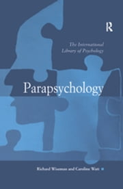 Parapsychology ebook by Caroline Watt, Richard Wiseman