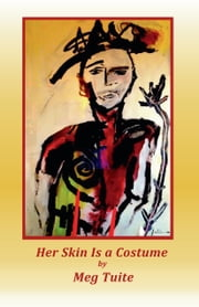 Her Skin is a Costume ebook by Meg Tuite