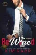 ReWined - Party Ever After, #2 ebook by Kim Karr