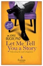 Let Me Tell You a Story ebook by Jorge Bucay