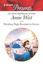 Wedding Night Reunion in Greece ekitaplar by Annie West