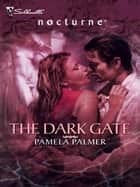 The Dark Gate ebook by Pamela Palmer