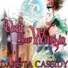 Quit Your Witchin' audiobook by Dakota Cassidy