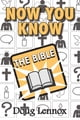 Now You Know The Bible ebook by Doug Lennox