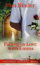 Falling in Love with Emma ebook by Pam  Binder