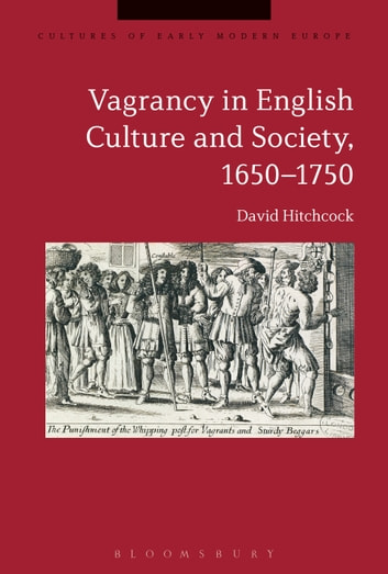 Vagrancy in English Culture and Society, 1650-1750 ebook by Dr David Hitchcock,Professor Brian Cowan,Beat Kümin