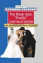 "The Bride Said, ""Finally!"" ebook by Cathy Gillen Thacker"