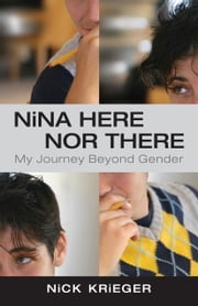 Nina Here Nor There ebook by Nick Krieger