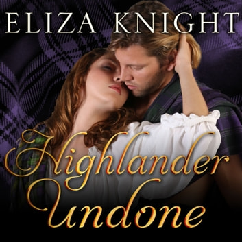 Highlander Undone audiobook by Eliza Knight