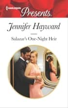Salazar's One-Night Heir 電子書 by Jennifer Hayward