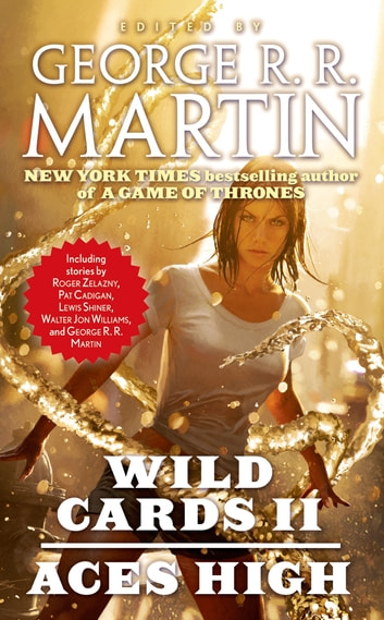 Wild Cards II: Aces High ebook by Wild Cards Trust,George R. R. Martin