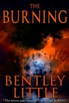The Burning ebook by Bentley Little