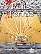 Finis terrae eBook by Pierfrancesco Prosperi