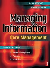 Managing Information: Core Management ebook by Diana Bedward,John Stredwick