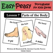 Portuguese Lesson 7: Parts of the Body ebook by Jacinto Cacella Torres