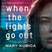When the Lights Go Out audiobook by Mary Kubica