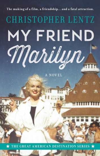 My Friend Marilyn: The Great American Destination Series ebook by Christopher Lentz