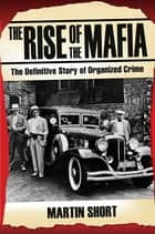 The Rise of the Mafia ebook by