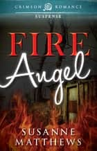 Fire Angel ebook by Susanne Matthews