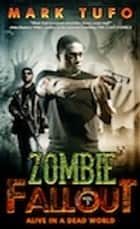 Zombie Fallout 5: Alive In A Dead World eBook by Mark Tufo