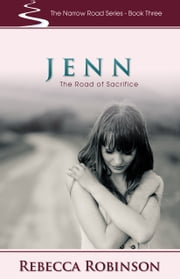 Jenn: The Road of Sacrifice ebook by Robinson, Rebecca
