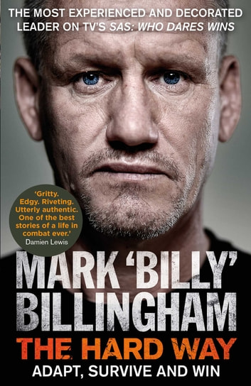 The Hard Way - Adapt, Survive and Win ebook by Mark 'Billy' Billingham