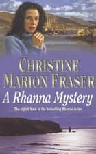 A Rhanna Mystery ebook by Christine Marion Fraser