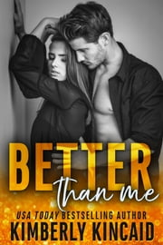 Better Than Me - A Remington Medical Contemporary Romance ebook by Kimberly Kincaid