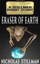 Eraser of Earth ebook by Nicholas Stillman