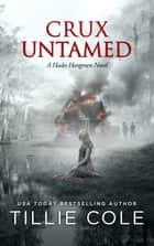 Crux Untamed ebook by Tillie Cole