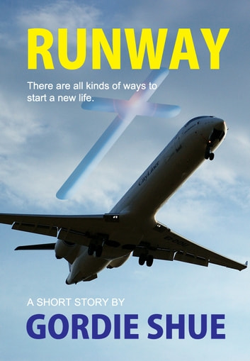 Runway ebook by Gordie Shue