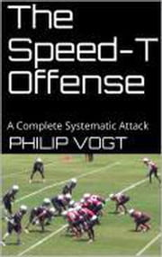 The Speed-T Offense ebook by Coach Phil Vogt