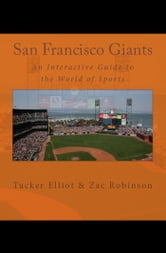 San Francisco Giants: An Interactive Guide to the World of Sports ebook by Tucker Elliot
