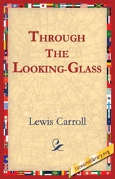 Through The Looking-Glass ebook by Carroll, Lewis