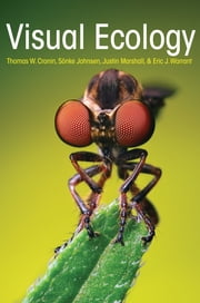 Visual Ecology ebook by Thomas W. Cronin,N. Justin Marshall,Eric J. Warrant,Sönke Johnsen