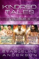 Kindred Tales Box Set Volume Three ebook by Evangeline Anderson