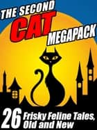 The Second Cat Megapack - Frisky Feline Tales, Old and New eBook by Pamela Sargent, George Zebrowski