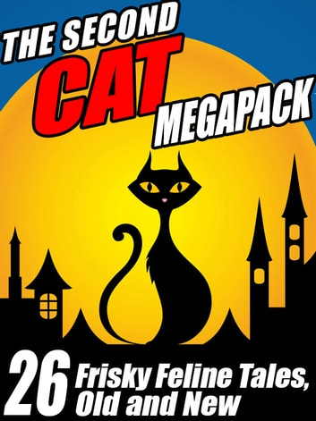 The Second Cat Megapack - Frisky Feline Tales, Old and New ebook by Pamela Sargent,George Zebrowski