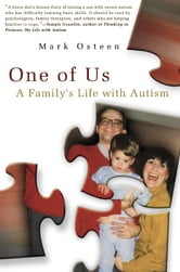 One of Us - A Family's Life with Autism ebook by Mark Osteen