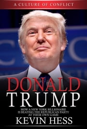 Donald Trump: A Culture Of Conflict ebook by Kevin Hess